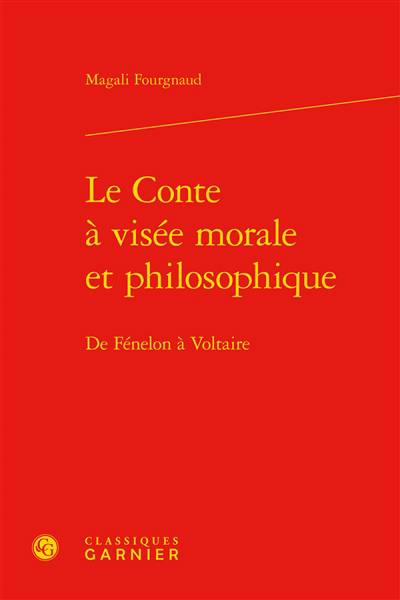 Le Conte A Visee Morale Et Philosophique - De Fenelon A Voltaire