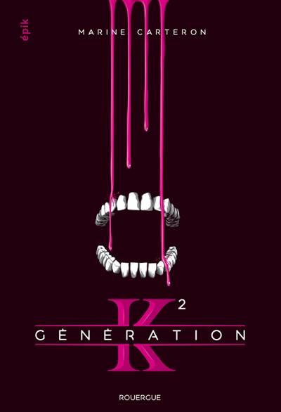 Generation K (tome 2)