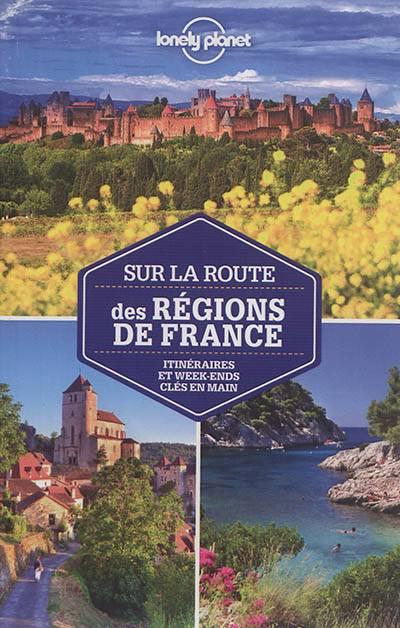 Sur La Route Des Régions De France (2e édition)