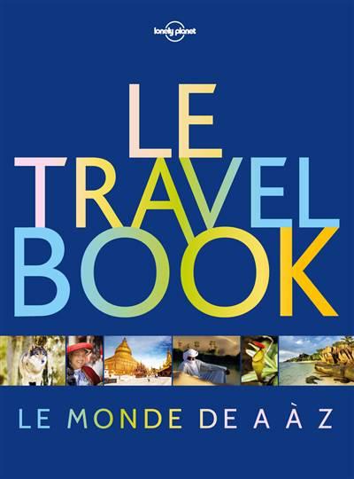 Le Travel Book ; Le Monde De A à Z (édition 2017)