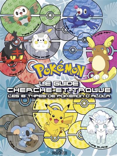 Pokemon Le Guide Cherche Et Trouve Les 18 Types De