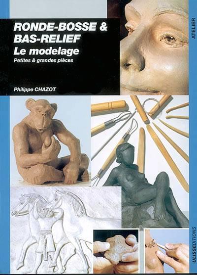Ronde-bosse & Bas-reliefs Le Modelage