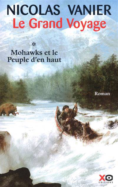 Le Grand Voyage T.1 ; Mohawks Et Le Peuple D'en Haut