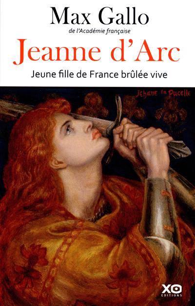 Jeanne D'arc ; Jeune Fille De France Brûlée Vive