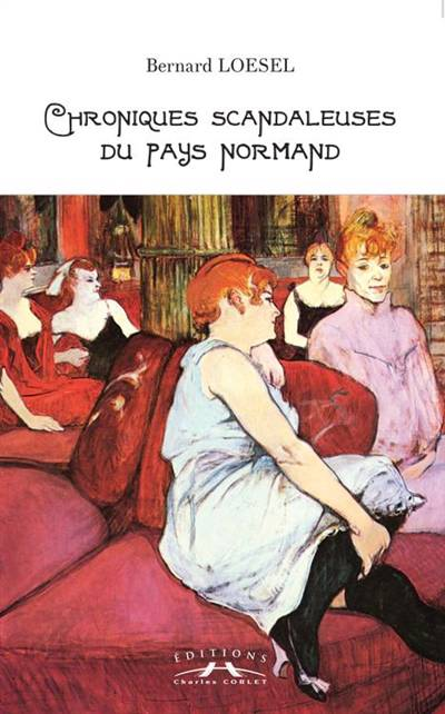 Chroniques Scandaleuses Du Pays Normand