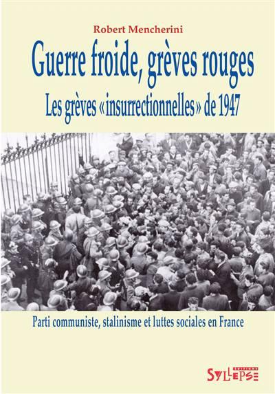 Guerre Froide, Grèves Rouges ; Les Grèves Insurrectionnelles De 1947-1948