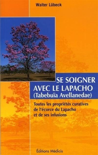 Se Soigner Avec Le Lapacho