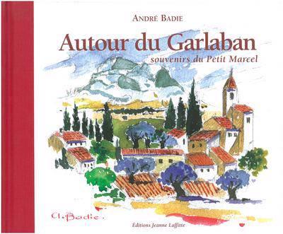 Autour Du Garlaban ; Souvenirs Du Petit Marcel