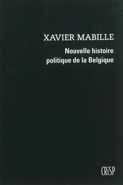 Nouvelle Histoire Politique De La Belgique