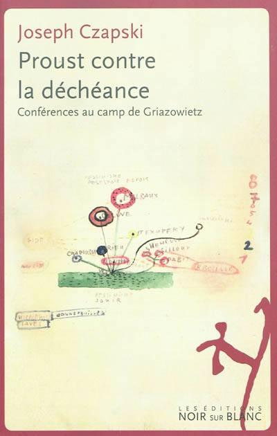 Proust Contre La Déchéance ; Conférences Au Camp De Griazowietz