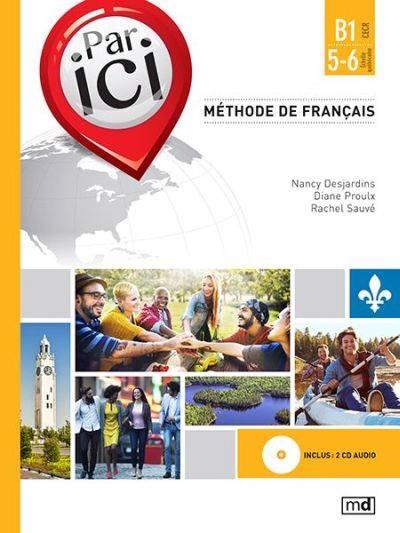 Par Ici : Methode De Francais : B1 / 5-6