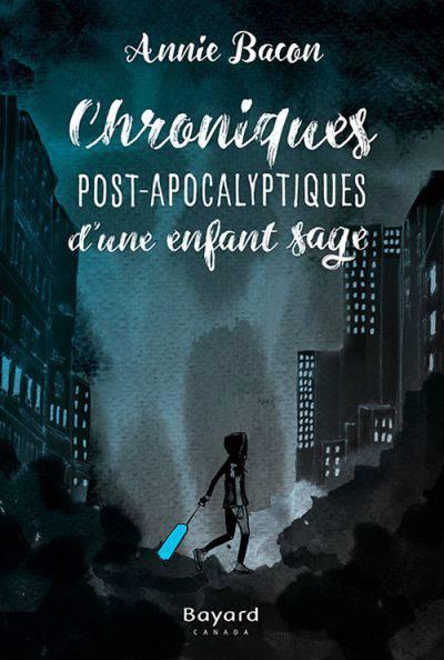 Chroniques Post-apocalyptiques D'un Enfant Sage