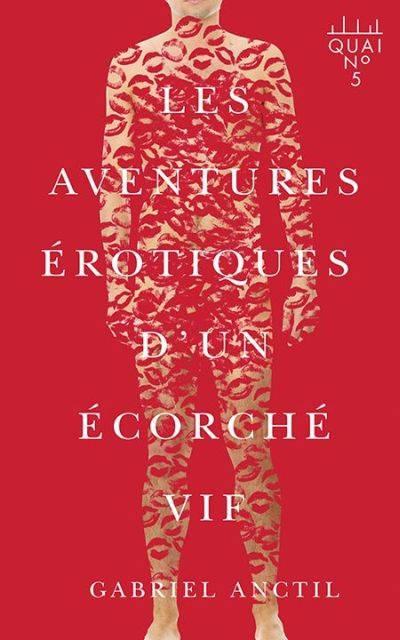 Les Aventures Erotiques D'un Ecorche Vif