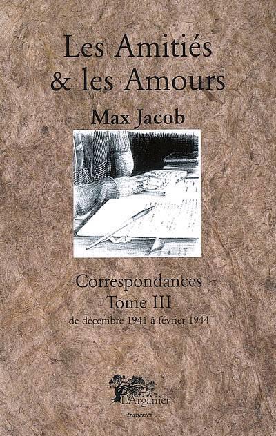 Les Amitiés & Les Amours ; Correspondances T.3