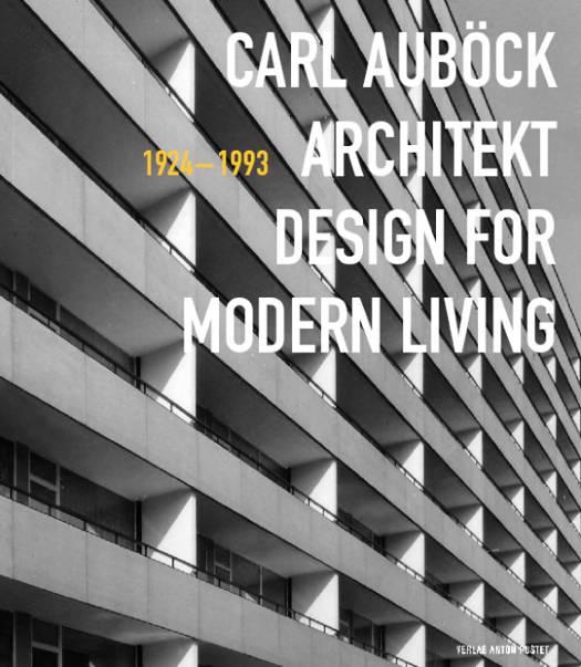 Carl Aubock Architekt 1924 - 1993