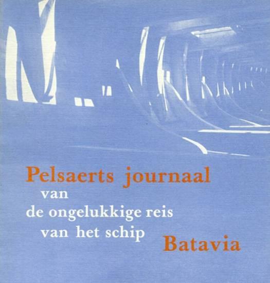 Pelsaerts journaal van de ongelukkige reis van het schip Batavia