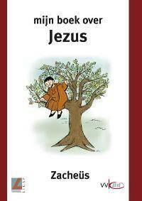 Mijn boek over Jezus: Zacheüs