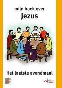 Mijn boek over Jezus: het laatste avondmaal