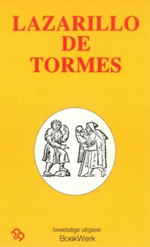 Het leven van Lazarillo de Tormes en zijn voorspoed en tegenslagen La vida de Lazarillo de Tormes y de sus fortunas y adversidades