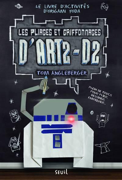 Les Pliages Et Griffonnages D'art2-d2 ; Le Livre D'activités D'origami Yoda