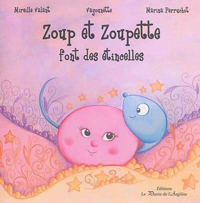 Zoup Et Zoupette Font Des Etincelles