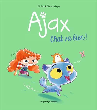 Ajax T.1 - Chat Va Bien !