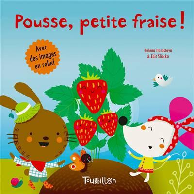 Pousse, Petite Fraise !