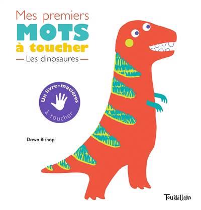 Mes Premiers Mots A Toucher ; Dinosaures