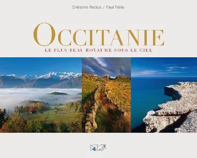 Occitanie ; Le Plus Beau Royaume Sous Le Ciel