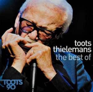 Toots 90 - The best of Toots Thielemans