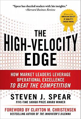 High-Velocity Edge: How Market Leaders Leverage Operational Excellence to Beat the Competition