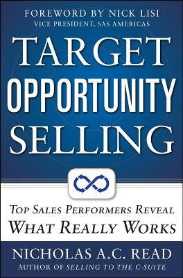Target Opportunity Selling: Top Sales Performers Reveal What Really Works