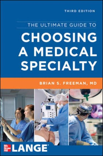 Ultimate Guide to Choosing a Medical Specialty, Third Edition