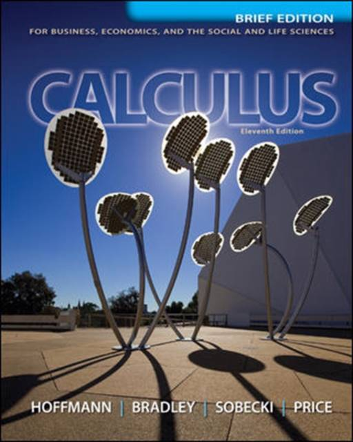 Calculus for Business, Economics, and the Social and Life Sciences, Brief Version, Media Update