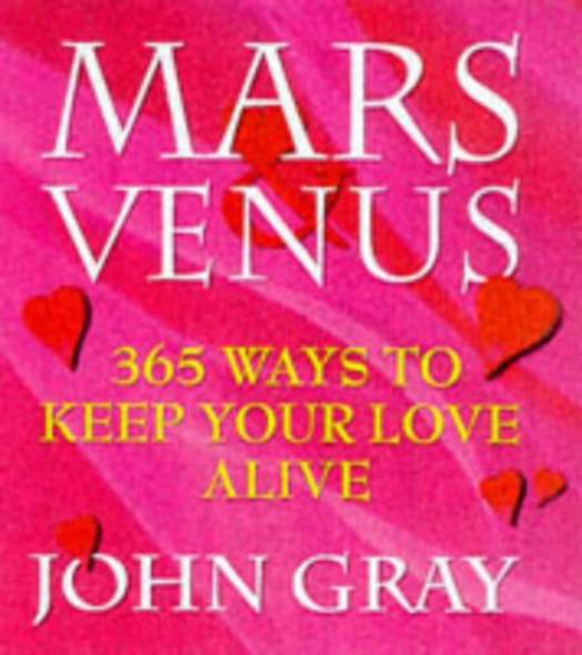 Mars And Venus, 365 Ways To Keep Your Love Alive