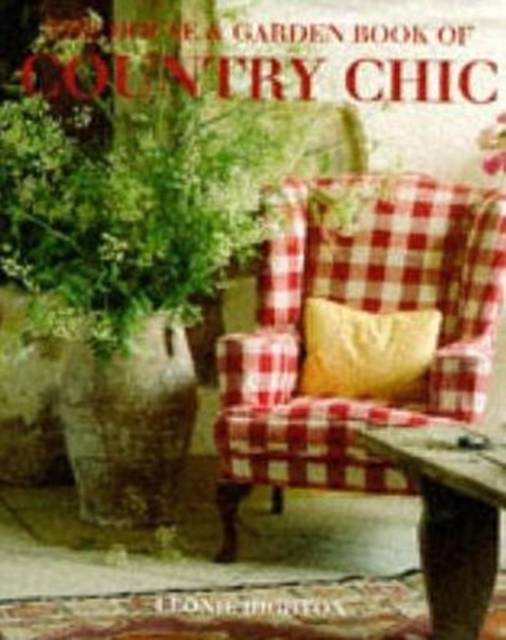 House And Garden Book Of Country Chic
