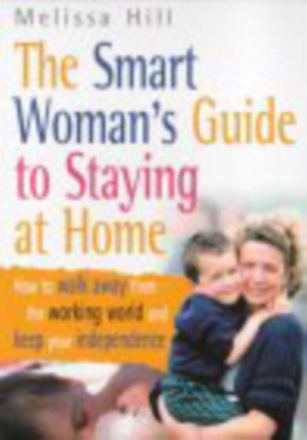 Smart Woman's Guide To Staying At Home