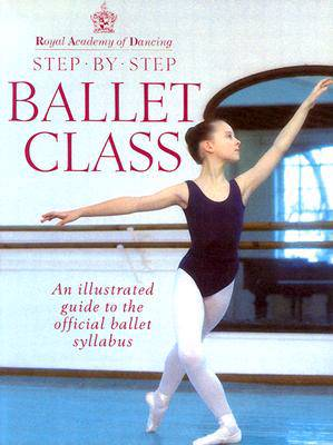 Royal Academy Of Dancing Step By Step Ballet Class