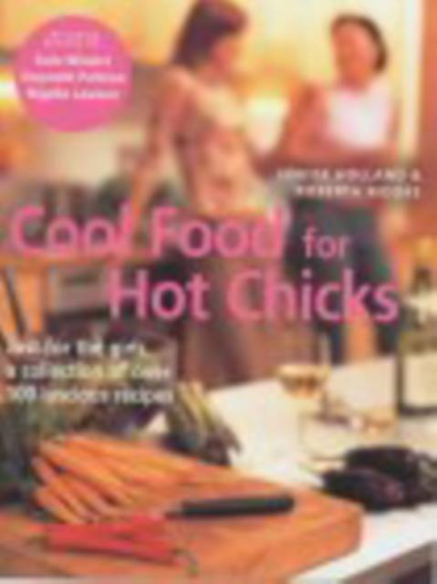 Cool Food For Hot Chicks
