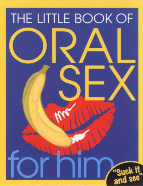 Little Book of Oral Sex for Him
