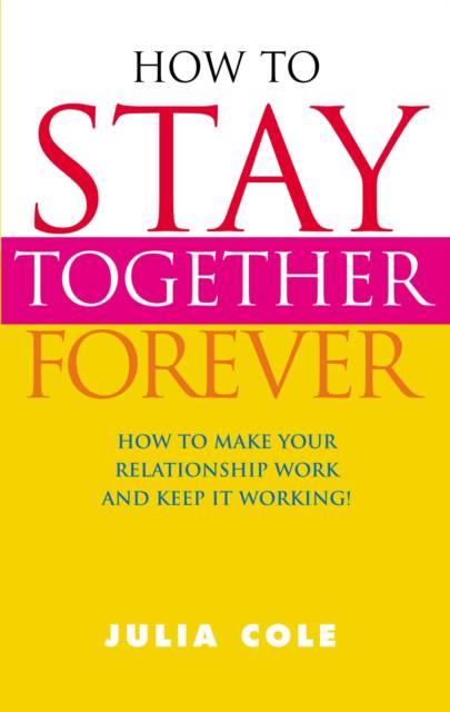 How to Stay Together Forever