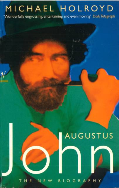 Augustus John:The New Biography