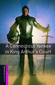 Oxford Bookworms Library: Starter Level:: A Connecticut Yankee in King Arthur's Court
