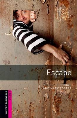Oxford Bookworms Library: Starter Level:: Escape