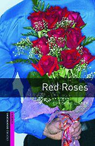 Oxford Bookworms Library: Starter Level: Red Roses