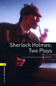 Oxford Bookworms Library: Level 1:: Sherlock Holmes: Two Plays