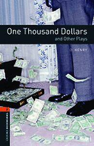 Oxford Bookworms Library: Level 2:: One Thousand Dollars and Other Plays