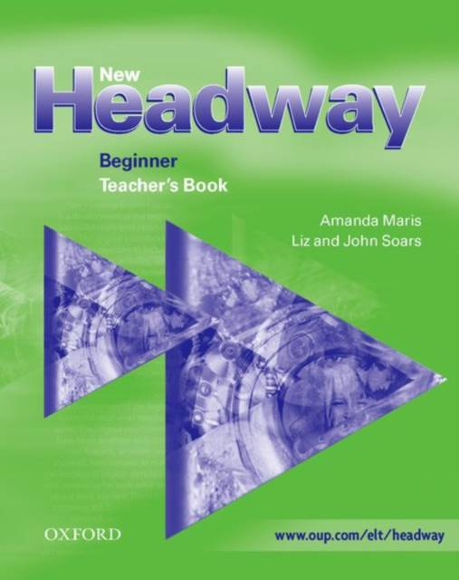 New Headway: Beginner: Teacher's Book