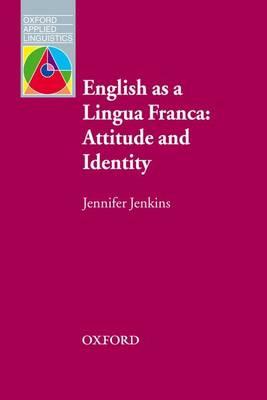English as a Lingua Franca: Attitude and Identity
