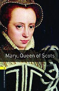 Oxford Bookworms Library: Level 1:: Mary, Queen of Scots